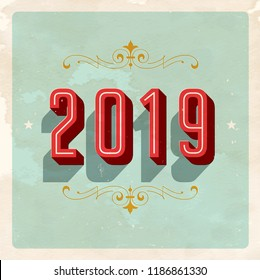 Vintage 2019 New Year's Eve greeting card. Vector EPS 10. Grunge effects can be easily removed for a clean, brand new sign. For your print and web messages : greeting cards, banners, t-shirts.