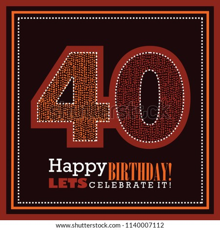 Vintage 40 Years Happy Birthday Card Design With Grunge Background Vector Illustration