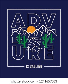 Vintage Adventure is Calling. Mountain and cactus illustration, outdoor adventure . Vector graphic design for t shirt and other uses.