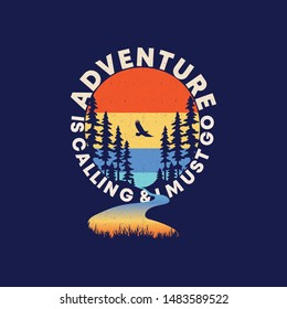 Vintage Adventure is calling and I must go Mountain, forest and river  illustration, outdoor adventure . Vector graphic design for t shirt and other uses.