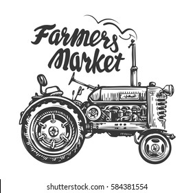 Vintage agricultural tractor, sketch. Farmers market, lettering. Hand drawn vector illustration
