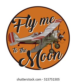 Vintage air plane with text fly me to the moon on yellow label