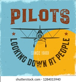 Vintage airplane poster. Pilots looking down at people quote. Biplane vector graphic label, emblem. Retro Plane badge design. Aviation stamp. Fly propeller, old icon, card.