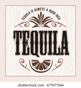 Vintage alcohol tequila drink vector bottle label. Sticker or poster for tequila tipple on light wooden background
