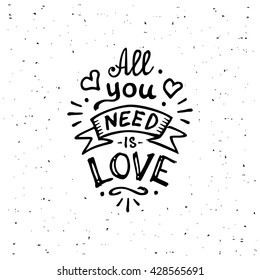 Vintage 'All you need is love' hand written lettering apparel t-shirt design. Vector illustration.
