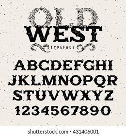 Vintage alphabet in wild west style / Retro font / Grunge Textured letters and numbers for labels and posters