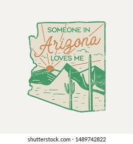 Vintage Arizona badge. Retro style US state patch, print for t-shirt and other uses. Included quote saying - Someone in Arizona Loves Me. Stock vector label isolated