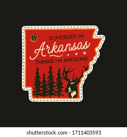 Vintage Arkansas camp patch logo, wild life badge. Someone in Arkansas Thinks I'm Awesome quote. Hand drawn sticker design. Travel expedition, outdoor wanderlust emblem with deer. Stock vector.