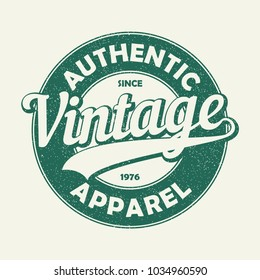 Vintage authentic apparel typography. Grunge print for original t-shirt design. Graphics badge for retro clothes. Vector illustration.