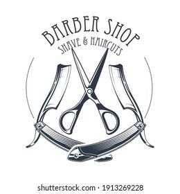 Vintage barbershop or hairdressing salon emblem, scissors and old straight razor, barber shop logo