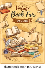 Vintage books fair and literature festival sketch poster. Vector book store and study or education books fair, antiquarian poems and novels, ancient paper scrolls with retro ink and quill pen