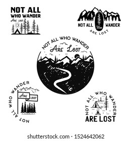 Vintage camp logos, mountain badges set. Hand drawn travel expedition, wanderlust labels designs. Not all who wander are lost. Outdoor hiking emblems. Logotypes collection. Stock vector isolated.