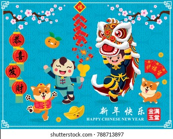Vintage Chinese new year poster design with Chinese lion dance & dog character, Chinese wording meanings: Welcome New Year Spring, Wishing you prosperity and wealth, happy Chinese new year.