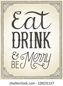 "Vintage Christmas Background - Hand lettered vintage Christmas background with the message ""Eat, Drink & Be Merry""."