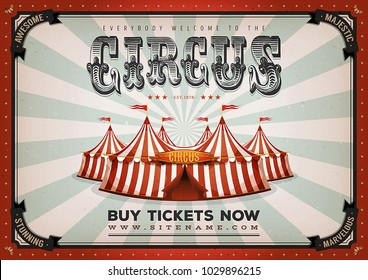 Vintage Circus Poster Background/ Illustration of retro and vintage circus poster background, with marquee, big top, elegant titles and grunge texture for arts festival events and entertainment