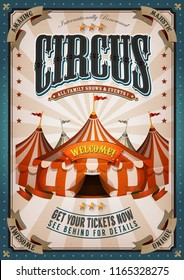 Vintage Circus Poster With Big Top/ Illustration of retro and vintage circus poster background, with marquee, big top, elegant titles and grunge texture
