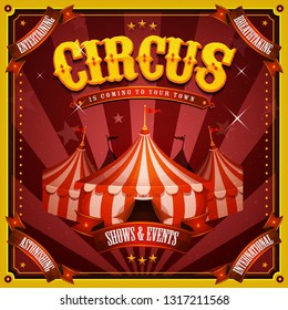 Vintage Circus Poster With Big Top/ Illustration of retro and vintage circus poster background, with marquee, big top, elegant titles and grunge texture for arts festival events and entertainment
