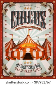 Vintage Circus Poster With Big Top/ Illustration of retro and vintage circus poster background, with marquee, big top, titles and grunge texture for arts festival events and entertainment background