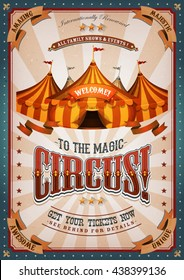 Vintage Circus Poster With Big Top/ Illustration of retro and vintage circus poster, with marquee, big top, elegant titles and grunge texture for arts festival events and entertainment background