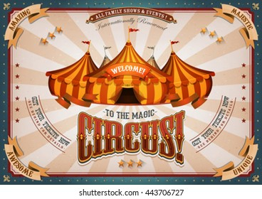 Vintage Circus Poster With Big Top/ Illustration of horizontal retro and vintage circus holidays poster background, with marquee, yellow and red big top, elegant titles and grunge texture