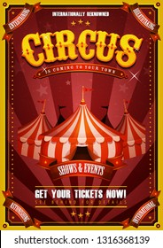 Vintage Circus Poster With Big TopIllustration of retro and vintage circus poster background, with marquee, big top, elegant titles and grunge texture for arts festival events and entertainment