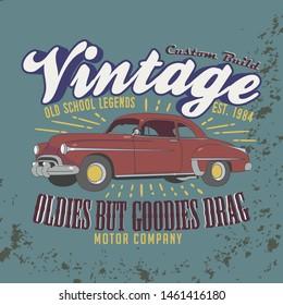 Vintage, Custom build. Old school Legends. Oldies but goodies drag Slogan. motor company. Graphic for tee print.
