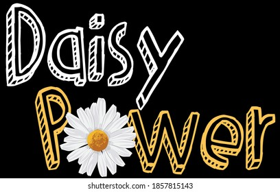 Vintage cute slogan print with daisy illustration - Graphic chamomile text vector pattern for kids and girl tee / t shirt and sticker