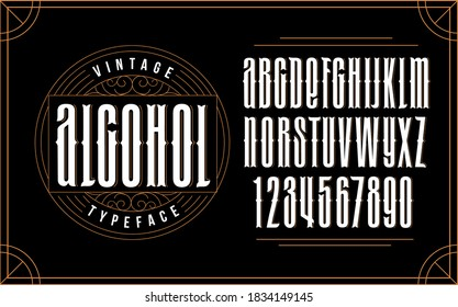 Vintage decorative font. The design inscriptions in retro style with label. Perfect for alcohol labels, logos, stores, and more
