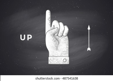 Vintage drawing of hand sign upstairs or hand pointing up in engraving retro style, drawing on chalkboard with text Up. Old drawn hand sign up for information sign, navigation. Vector Illustration