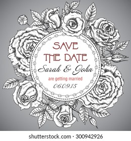 Vintage elegant wedding invitation or card Save the Date with graphic roses and leaves. Vector illustration.