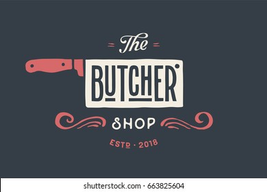 Vintage emblem of Butchery meat shop with text The Butcher, Shop. Logo template for meat business - farmer shop, market or design - logo, label, banner, sticker. Vector Illustration