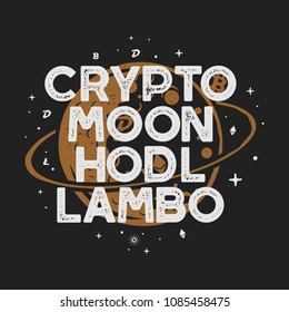 Vintage Funny Cryptocurrency T-Shirt or Poster. Retro Moon orbit illustration with different currencies and funny words - crypto, moon, hodl, lambo. Blockchain design. Gift tee. Stock vector.