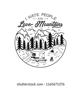 Vintage hand drawn Camping Emblem. I Hate People and love mountains quote. Camp T-shirt. Funny adventure concept for tee. Perfect for any adventurer, wanderlust lovers or hikers. Stock vector