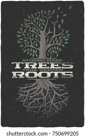 "Vintage hand drawn illustration of tree with leaves and roots. With text lettering composition ""Storms make trees take deeper roots"""