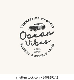 Vintage hand drawn label design. Ocean vibes sign with old retro style surf car. Hipster tee apparel template for t shirt prints, mugs, other brand identity. Isolated on white. Stock vector poster.