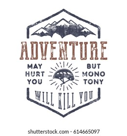 "Vintage hand drawn mountain explorer label. Old style inspiration quote - ""Adventure may hurt you. but monotony will kill you"". Retro color design. With climbing gear - helmet and sun bursts. Vector."