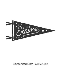 Vintage hand drawn pennant template. Explore sign. Retro textured, letterpress effect. Outdoor adventure style. Vector isolated on white background. Monochrome palette.