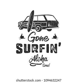 Vintage hand drawn summer T-Shirt. Gone surfing - aloha time with surf old car, van and shaka sign. Perfect for tee, mug or any other prints. Stock vector monochrome.