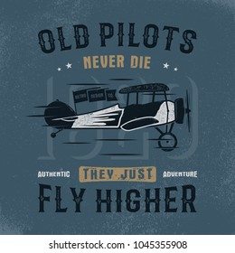 Vintage hand drawn tee graphic design. Old pilots quote. Authentic adventure sign. Retro typography poster. apparel, t shirt template. Stock vector illustration, background.