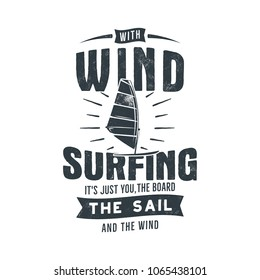 Vintage hand drawn windsurfing, kitesurfing tee graphic design. Summer travel t shirt. poster concept with retro surfboard and typography. Surfing emblem template. Stock vector print isolated.