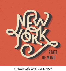 Vintage Hand lettered textured New York state of mind t shirt apparel fashion print Retro old school tee graphics Custom type design Hand drawn typographic composition Wall decor art poster