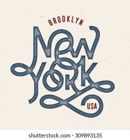 Vintage Hand lettered textured New York brooklyn t shirt apparel fashion print Retro old school tee graphics Custom type design Hand drawn typographic composition Wall decor art poster