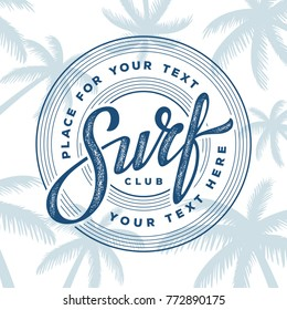 Vintage hand lettering emblem of Surf club on palm trees background. Vector illustration.