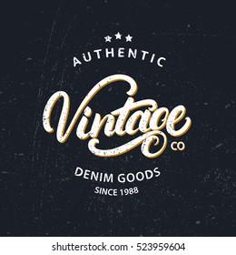Vintage hand written lettering for label design, badge, tee print. Denim goods. Apparel design. Grunge texture. Vector illustration.