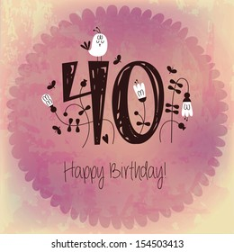 Vintage Happy Birthday card invitation with Number 40 . Vector EPS10 . Grunge effects