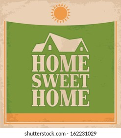 "Vintage ""Home sweet home"" poster design on old paper texture. Retro sign template."