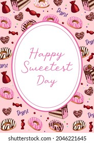Vintage illustration. Oval frame with milk chocolate, candy, donuts and cakes on a pink background. Happy Sweetest Day. Template for posters, postcards, cards, banners, packaging, menu