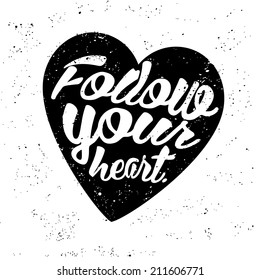 Vintage Label, Follow your heart. Typography Elements.