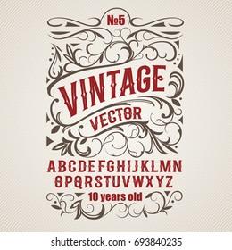 Vintage label font. Alcogol label style with vintage ornament.