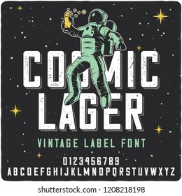 Vintage label font name Cosmic Lager with ilustration of drinking astronaut. Strong typeface for labels, logo, t-shirts, posters etc.